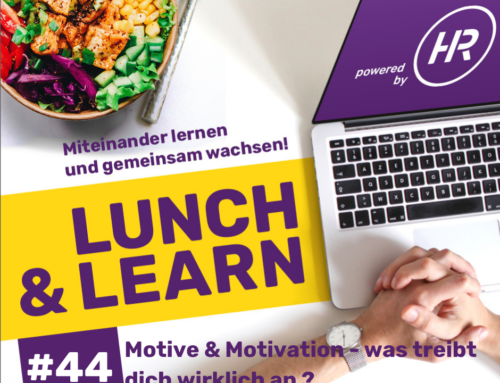 Lunch & Learn 44 : Motive und Motivation – was treibt dich wirklich an?